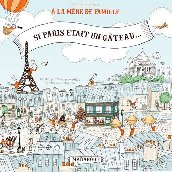 Livre pop up de 10 recettes de pâtisserie À La Mère de Famille - Aurélie Castex